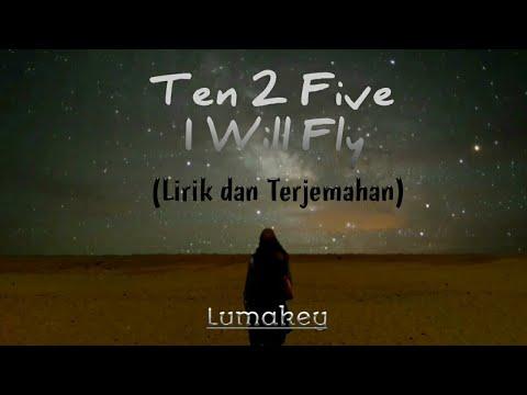 Ten 2 Five - I Will Fly (Versi Gitar) (Lirik dan Terjemahan Bahasa Indonesia)