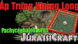 Ấp Trứng Khủng Long Pachycephalosaurus -Minecraft Khủng Long Ss2 #2
