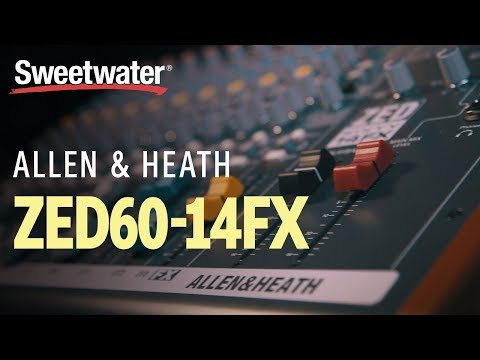 Allen & Heath ZED60-14FX Mixer with USB and Effects Review