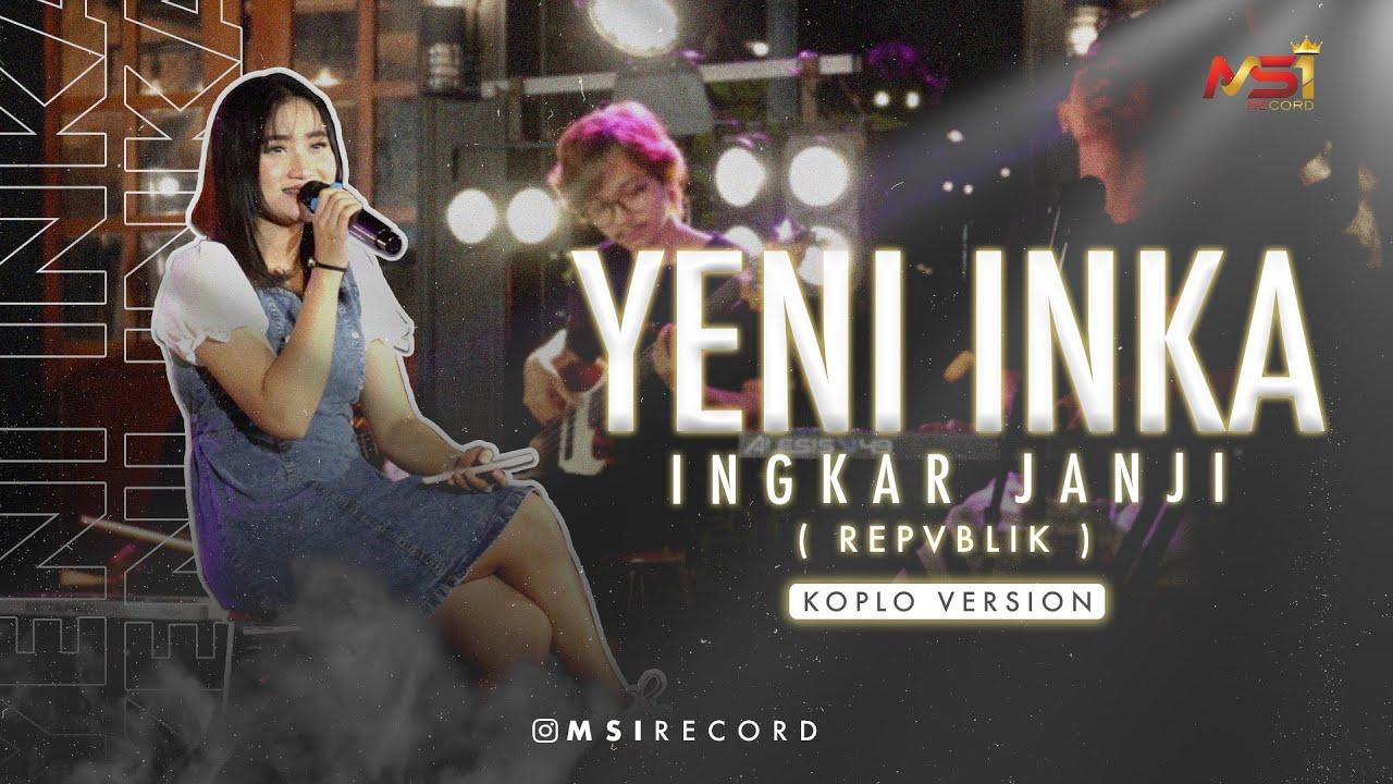 Yeni Inka - Ingkar Janji (Koplo Version)