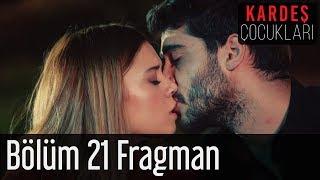 Kardeş Çocukları 21 Bölüm Fragman (Final)
