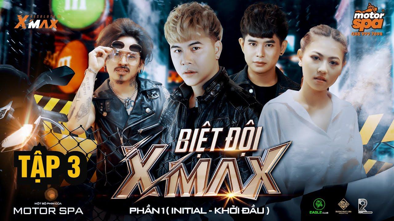 BIỆT ĐỘI XMAX ( Khởi Đầu ) TẬP 3 | Dương Nhất Linh, Phương Rock, Hiệp Dương | PHIM HAY 2020
