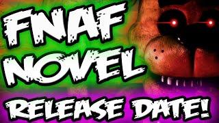 FNAF NOVEL RELEASE DATE! | *NEW* Scottgames Update | Five Nights at Freddy's Novel Confirmed