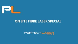 02   Our on site fibre laser special