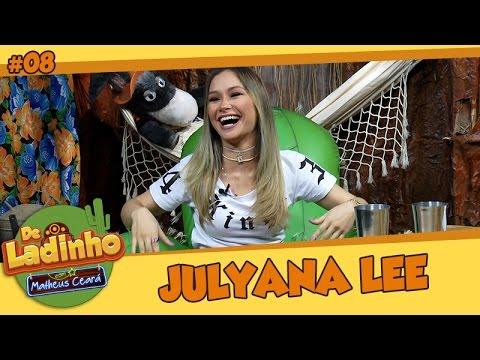 JULYANA LEE (MULEKADA)| De Ladinho Com Matheus Ceará | 08