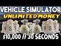 Vehicle Simulator INSANE MONEY GLITCH