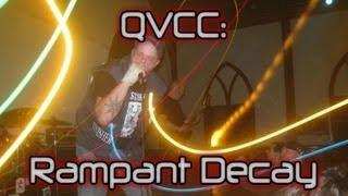 Rampant Decay @ QVCC - 11/21/2009