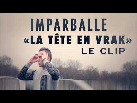 IMPAR - LA TÊTE EN VRAK // CLIP