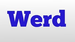 Werd meaning and pronunciation