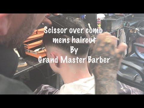 Scissor Over Comb Mens Haircut Grand Master Barber Youtube