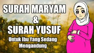 surah maryam dan yusuf untuk ibu hamil - lantunan ayat suci al-quran untuk si buah hati