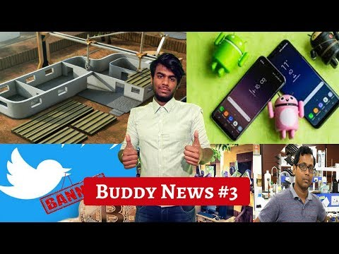 Buddy News#3: S8 & S8+ Oreo Update,Twitter Ban Crypto Ads,3D Printed Homes,Superhydrophobic Coating