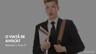 Gambar cover O viata de avocat - Episodul 1: cum e?