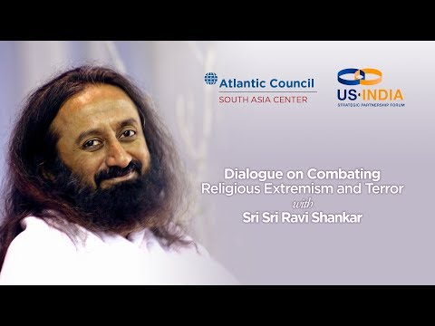Dialogue on Combating Religious Extremism and Terror with Sri Sri Ravi Shankar