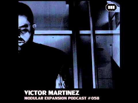 MODULAR EXPANSION PODCAST #058 | VICTOR MARTINEZ