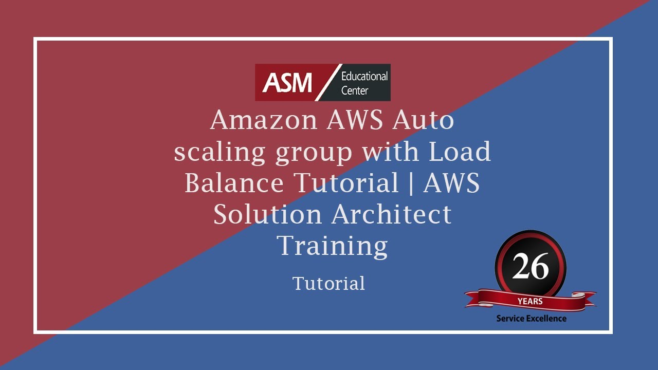 Amazon AWS Auto scaling group with Load Balance Tutorial | AWS Solution  Architect Training