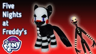 Custom FNAF PUPPET MARIONETTE Pony Tutorial DIY Five Night