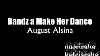 August Alsina x Bandz A Make Her Dance