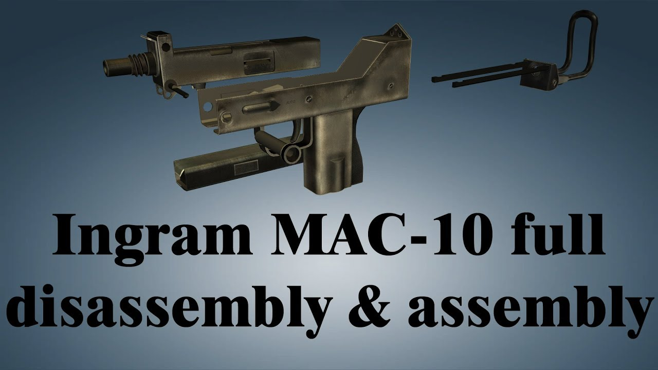 Ingram MAC-10: full disembly & embly - YouTube