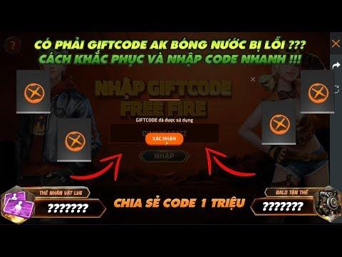 Garena Free Fire| Có Phải Gift Code AK Bóng Nước Bị Lỗi Không?  Chia Sẻ Giftcode 1 Triệu Free Fire