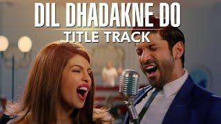 Dil Dhadakne Do Title Song | Sung by Priyanka Chopra & Farhan Akhtar