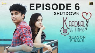 Kaadhal Settings (Ep-6) ❤️ ⚙️ - Shutdown | Love Comedy Tamil Web Series 2020 | #CinemaCalendar