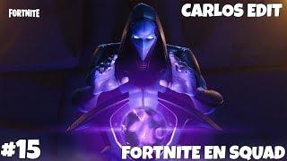 DIRECTO DE FORTNITE VUELVE LA SQUAD #15 - SEASON 4 - Carlos Edit