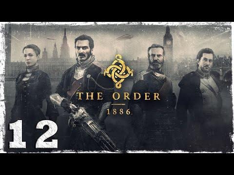 Смотреть прохождение игры [PS4] The Order: 1886. #12: Прорыв.