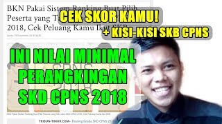 SKOR MINIMAL PERANGKINGAN SKD DAN KISI KISI SKB CPNS 2018