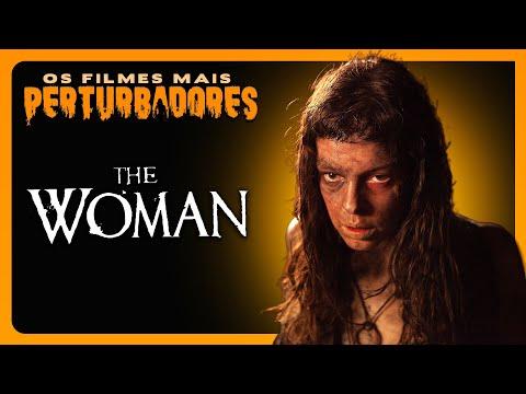 THE WOMAN: Os Filmes Mais Perturbadores #54