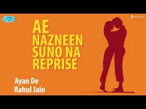 Ae Nazneen Suno Na Reprise - Teaser | Ayan De | Rahul Jain