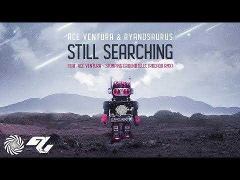 Ace Ventura & Ryanosaurus - Still Searching