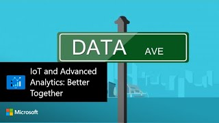 IoT and Advanced Analytics: Better Together