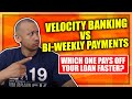 Velocity Banking Vs Bi-Weekly Payments | Which Is The Faster Way To Pay Off A Mortgage? | (2019)