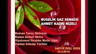 Buselik Saz Semaisi-Ahmet Kadri Rizeli
