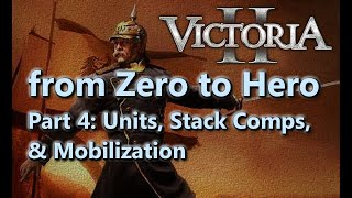 From Zero to Hero - Victoria II Tutorial/Guide - Part 4 - Units, Stack Comps, & Mobilization
