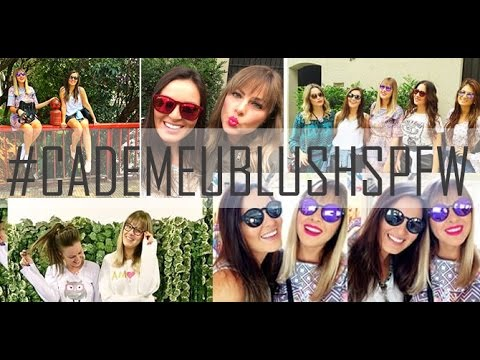 Vlog - São Paulo Fashion Week - 1° e 2° dia | Cadê Meu Blush?