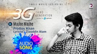 Majhe Majhe | Prottoy Khan | 3G | Lyric Video | Bangla Song 2016