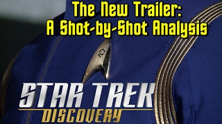 The Star Trek: Discovery Production Trailer: A Shot by Shot Analysis