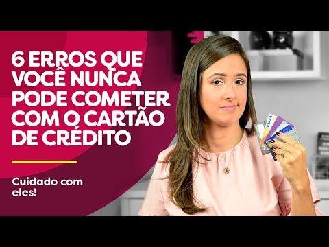 Cartão De Crédito – Os 6 PIORES ERROS Que Você Não Deve Cometer! CUIDADO!!