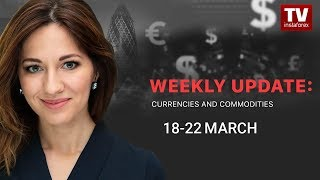 InstaForex tv news: Market dynamics: currencies and commodities (March 18 - 22)