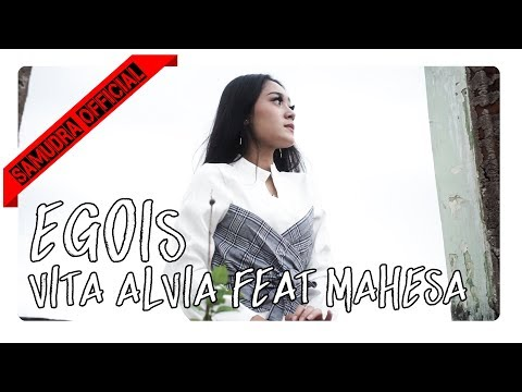 Mahesa feat. Vita Alvia - Egois [Official Music Video]