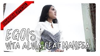 Gambar cover Mahesa feat. Vita Alvia - Egois [Official Music Video]