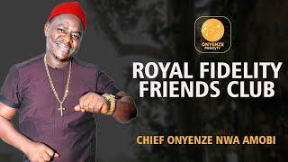 ROYAL FIDELITY FRIENDS CLUB   CHIEF ONYENZE NWA AMOBI- Nigerian Highlife Music