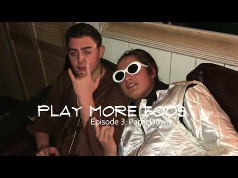 Play More Foos Episode 3: Party Down