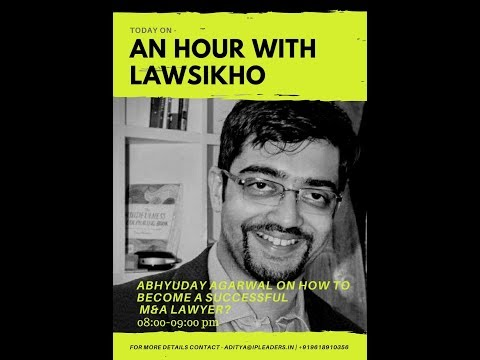 How To Become A Successful M&A Lawyer | Abhyuday Agarwal | An Hour With LawSikho