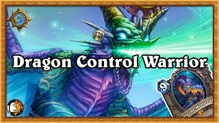 Hearthstone: I Love This Deck - BIG Dragon Control Warrior