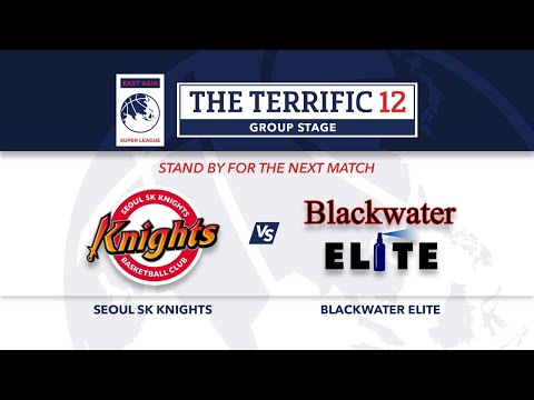 LIVE | Blackwater Elite Vs Seoul SK Knights | Terrific 12