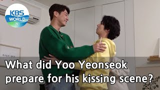 What did Yoo Yeonseok prepare for his kissing scene? (Problem Child in House)  KBS WORLD TV 210219