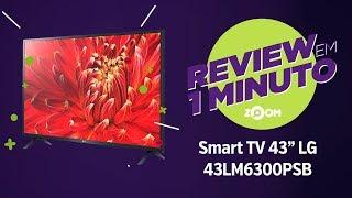 "Smart TV LG 43"" 43LM6300PSBA - Análise   REVIEW EM 1 MINUTO - ZOOM"